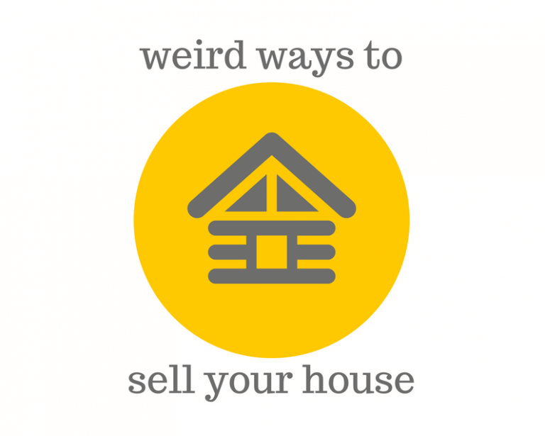 Weird Ways to Sell Your House